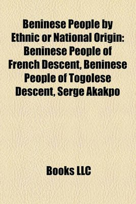 Beninese People by Ethnic or National Origin - Beninese People of French Descent, Beninese People of Togolese Descent, Serge...