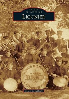 Ligonier (Paperback): Daniel L Replogle