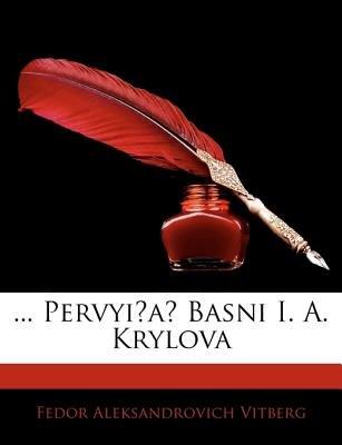 Pervyi a Basni I. A. Krylova (English, German, Paperback): Fedor Aleksandrovich Vitberg