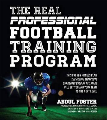 Next Generation Football Training - Offseason Workouts Used by Today's NFL Stars to Build Pro Athlete Strength and Give...
