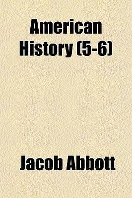 American History (5-6) (Paperback): Jacob Abbott
