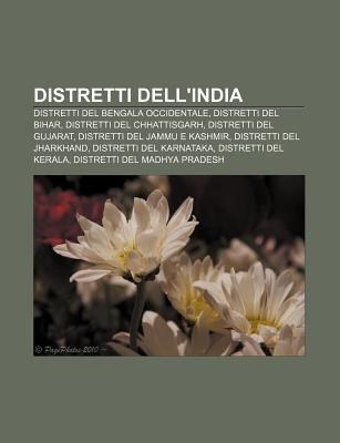 Distretti Dell'india - Distretti del Bengala Occidentale, Distretti del Bihar, Distretti del Chhattisgarh, Distretti del...