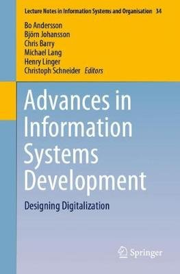 Advances in Information Systems Development - Designing Digitalization (Paperback, 1st Ed. 2019): Bo Andersson, Bjoern...