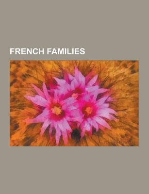French Families - American Families of French Ancestry, Beauvau Family, Chass Riau Family, de Lesseps Family, Desbrisay Family,...
