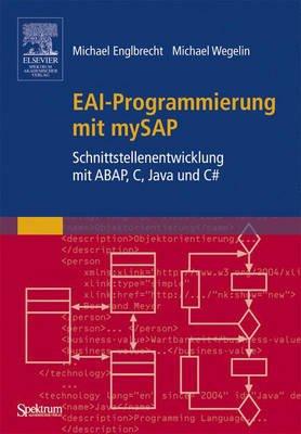 Eai-Programmierung Mit Mysap - Schnittstellenentwicklung Mit ABAP, C, Java Und C# (German, Hardcover): Michael Englbrecht,...