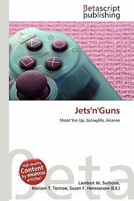 Jets'n'guns (Paperback): Lambert M. Surhone, Mariam T. Tennoe, Susan F. Henssonow