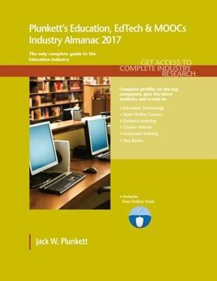 Plunkett's Education, Edtech & Moocs Industry Almanac 2017 - Education, Edtech & Moocs Industry Market Research,...