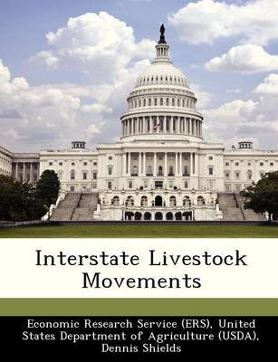 Interstate Livestock Movements (Paperback): Dennis Shields, Kenneth Mathews