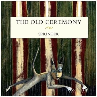 The Old Ceremony - Sprinter (CD): The Old Ceremony