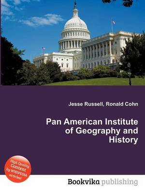 Pan American Institute of Geography and History (Paperback): Jesse Russell, Ronald Cohn