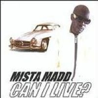Mista Madd - Can I Live (CD, Clean): Mista Madd