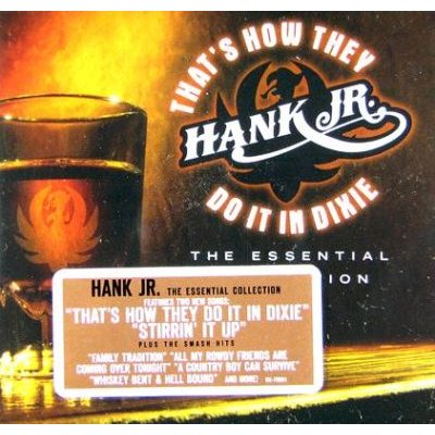Hank Jr. Williams - That's How They Do It In Dixie-The Essential Collection CD (2006) (CD): Hank Jr. Williams