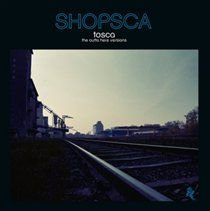 Tosca - Shopsca (The Outta Here Versions) (Vinyl record): Tosca
