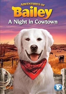 Adventures of Bailey-Night in Cowtown (Region 1 Import DVD):