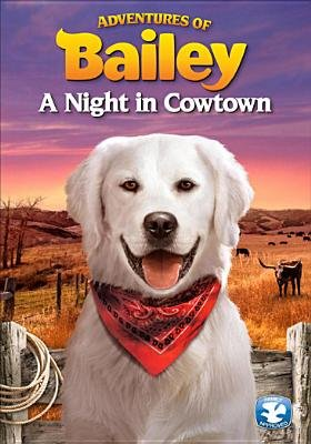 Adventures of Bailey-Night in Cowtown (Region 1 Import DVD):