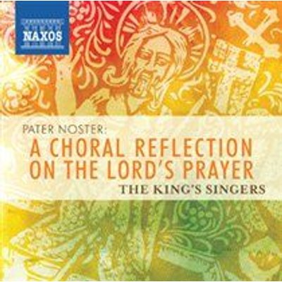 Various Artists - Pater Noster (A Choral Reflection On the Lord's Prayer) (CD): The King's Singers, Mikolaj...
