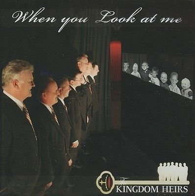 Kingdom Heirs - When You Look at Me (CD): Kingdom Heirs