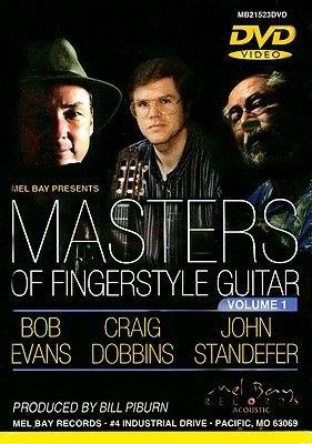 Masters of Fingerstyle Guitar, Volume 1 (DVD): Craig Dobbins, Bob Evans, John Standefer