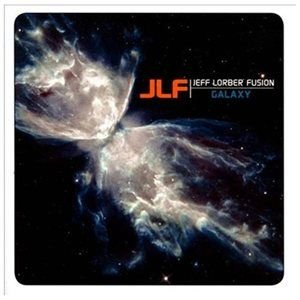 Jeff Lorber Fusion - Galaxy (CD): Jeff Lorber Fusion