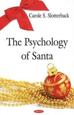 Psychology of Santa (Hardcover): Carole S. Slotterback