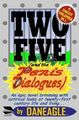 Two Five (and the Penis Dialogues) (Hardcover, illustrated edition): Daneagle