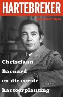 Hartebreker - Christiaan Barnard En Die Eerste Hartoorplanting (Afrikaans, Paperback): James Styan