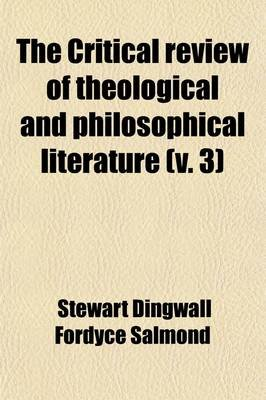 The Critical Review of Theological & Philosophical Literature (Volume 3) (Paperback): Stewart Dingwall Fordyce Salmond