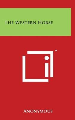 The Western Horse (Hardcover): Anonymous
