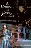 A Demon in Every Woman (Paperback): Patience Onyinye Nwokolo