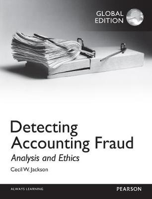Detecting Accounting Fraud: Analysis and Ethics, Global Edition (Paperback): Cecil Jackson