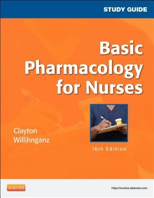Study Guide for Basic Pharmacology for Nurses (Paperback, 16th Revised edition): Bruce D. Clayton, Michelle Willihnganz