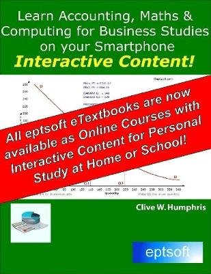 Learn Accounting, Maths and Computing for Business Studies on Your Smartphone (Electronic book text): Clive W. Humphris