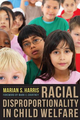 Racial Disproportionality in Child Welfare (Electronic book text): Marian S Harris