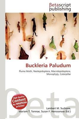 Buckleria Paludum (Paperback): Lambert M. Surhone, Mariam T. Tennoe, Susan F. Henssonow