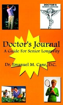 Doctor's Journal - A Guide for Senior Longevity (Electronic book text): Emanuel M. Cane