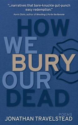 How We Bury Our Dead (Electronic book text): Jonathan Travelstead