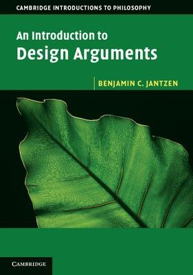 An Introduction to Design Arguments (Paperback, New): Benjamin C. Jantzen