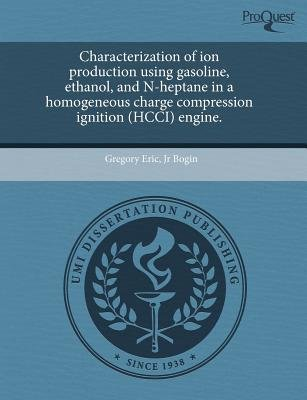 Characterization of Ion Production Using Gasoline (Paperback): Gregory Eric Jr Bogin