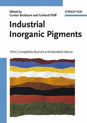 Industrial Inorganic Pigments (Electronic book text, 3rd, Completely Revised and Extended Edition): Gunter Buxbaum, Gerhard...