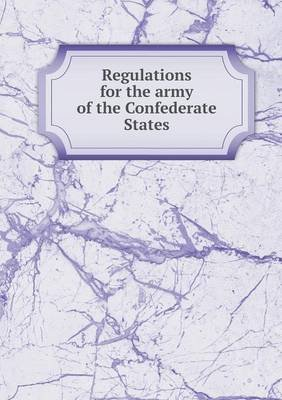 Regulations for the Army of the Confederate States (Paperback): Jw Randolph