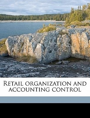 Retail Organization and Accounting Control (Paperback): Philip Carthage