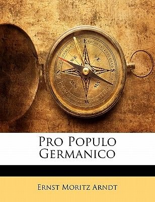 Pro Populo Germanico (English, German, Paperback): Ernst Moritz Arndt