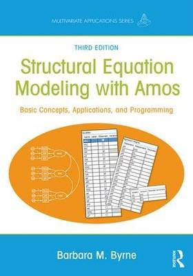 Structural Equation Modeling with AMOS - Basic Concepts, Applications, and Programming (Paperback, 3rd Revised edition):...