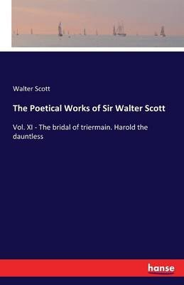 The Poetical Works of Sir Walter Scott (Paperback): Walter Scott