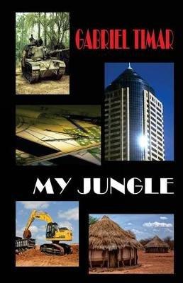 My Jungle (Paperback): Gabriel Timar