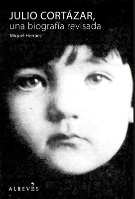Julio Cortazar - Una Biografia Revisada (Spanish, Paperback): Miguel Herraez, Miguel Herraaez