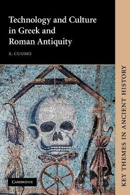 Technology and Culture in Greek and Roman Antiquity (Paperback): Serafina Cuomo