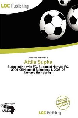Attila Supka (Paperback): Timoteus Elmo