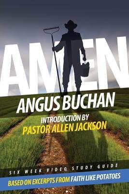 Amen Small Group Study Guide - 6 Video Driven Lessons as Companion to Study DVD (Paperback): G Allen Jackson, Angus Buchan