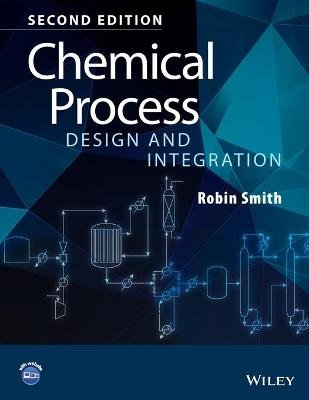 Chemical Process Design and Integration (Paperback, 2nd Edition): Robin Smith